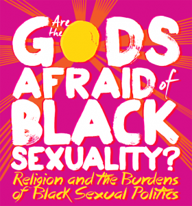 """Are The Gods Afraid of Black Sexuality? Conference @ Earl Hall, Columbia University"