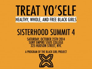 Sisterhood Summit IV - Treat Yo' Self: Healthy Whole and Free Black Girls @ SUNY Empire State College Metropolitan Center | New York | New York | United States