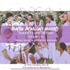 Harriet's Apothecary 1st Annual Holiday Bazaar and Swag Swap @ Black Women's Blueprint | New York | United States